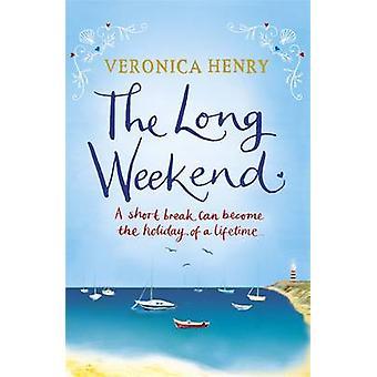 The Long Weekend by Veronica Henry - Lisa Lailey - 9781409135463 Book