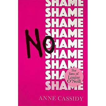 No Shame by Anne Cassidy - 9781471406782 Book