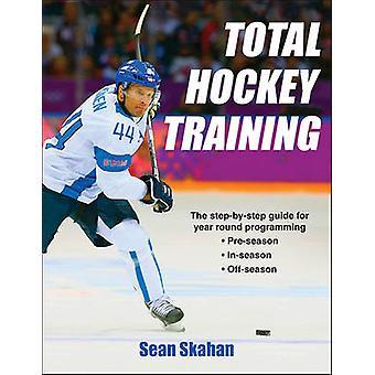 Total Hockey Training by Sean Skahan - 9781492507093 Book