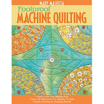 Foolproof Machine Quilting by Mary Mashuta - 9781571205094 Book