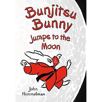 Bunjitsu Bunny Jumps to the Moon by John Himmelman - 9781627797320 Bo