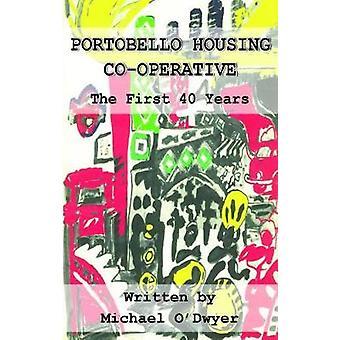 Portobello Housing Co-operative - The First Forty Years by Portobello
