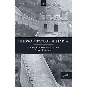 Hudson Taylor and Maria by John Pollock - 9781857922233 Book