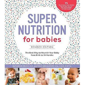 Super Nutrition pour les bébés - édition révisée - la meilleure façon de nourrir