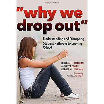 Why We Drop Out - Understanding and Disrupting Student Pathways to Lea