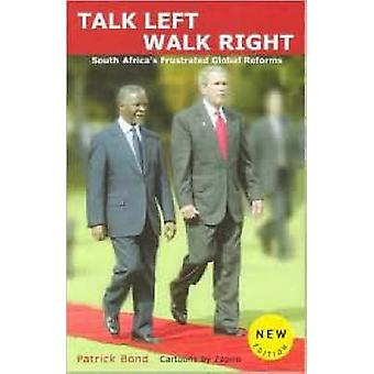 Talk Left - Walk Right - South Africa's Frustrated Global Reforms by P