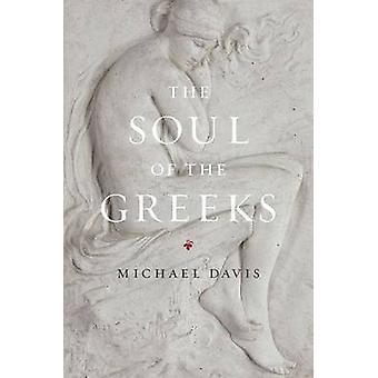 El alma de los griegos - una investigación de Michael Davis - 9780226004495 B