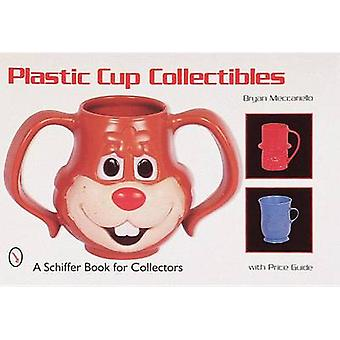 Plastic Cup Collectibles by Brian Meccariello - 9780764304736 Book