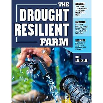 The Drought Resilient Farm - Improve Your Soil's Ability to Hold and S
