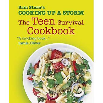 Cooking Up a Storm - The Teen Survival Cookbook by Sam Stern - Susan S