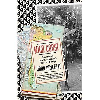 Wild Coast: Travels on South America's Untamed Edge (Vintage Departures)