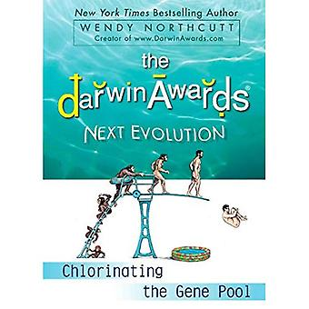 The Darwin Awards Next Evolution: Chlorinating the Gene Pool (Darwin Awards (Plume Books))