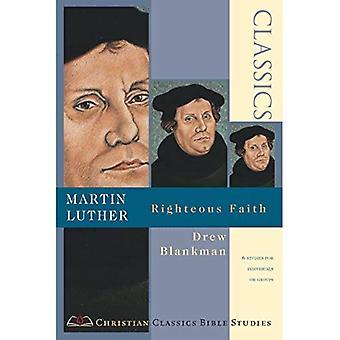 Martin Luther: Righteous Faith