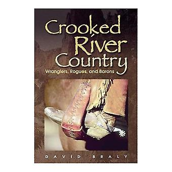 Crooked River Country: Wranglers, Rogues, and Barons with Map