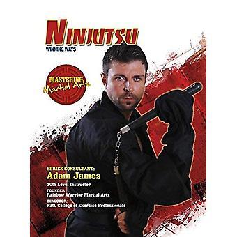 Ninjutsu: Winning Ways (Mastering Martial Arts)