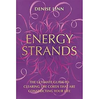 Energy Strands: The Ultimate�Guide to Clearing the Cords�That Are Constricting Your�Life