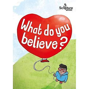What do you believe? (5-8s) (10 pack)