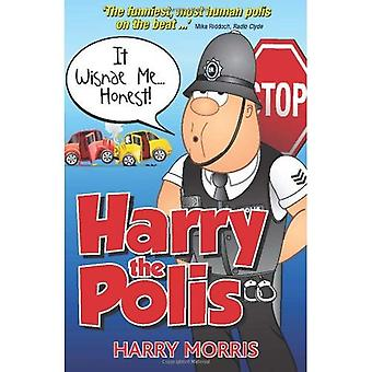 It Wisnae Me... Honest!: A Hilarious New Collection from Harry the Polis