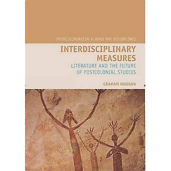 Interdisciplinary Measures: Literature and the Future of Postcolonial Studies