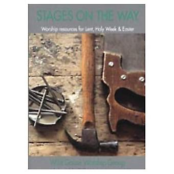 Stages on the Way: Worship Resources for Lent, Holy Week and Easter