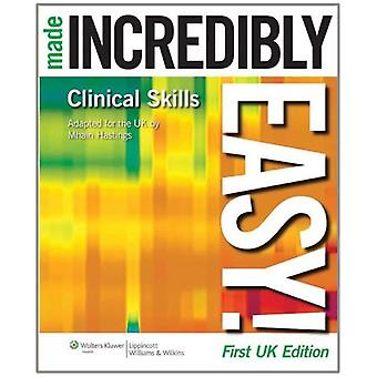 Clinical Skills Made Incredibly Easy! (Incredibly Easy! Series) (Incredibly Easy! Series)
