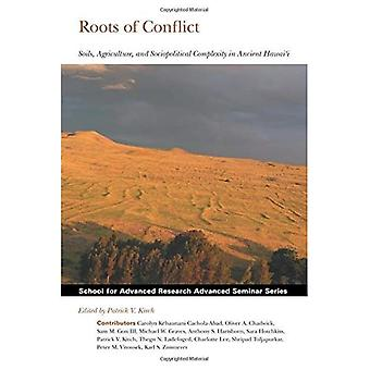 Roots of Conflict: Soils, Agriculture and Sociopolitical Complexity in Ancient Hawaii (School for Advanced Research...