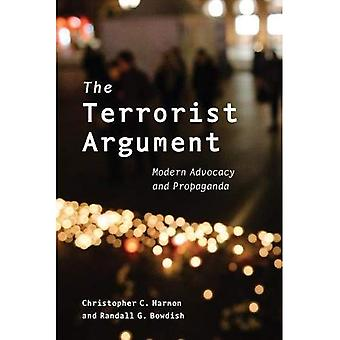 The Terrorist Argument: Studies of Modern Advocacy and Propaganda