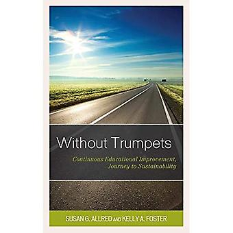 Without Trumpets: Continuous� Educational Improvement, Journey to Sustainability