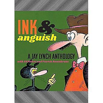 D'encre & angoisse: Une anthologie de Jay Lynch