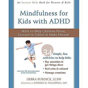 Mindfulness för barn med ADHD: kompetens att hjälpa barn fokus, lyckas i skolan och träffa nya vänner