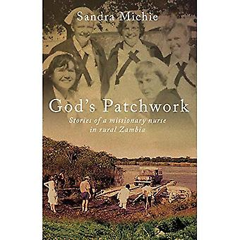 God's Patchwork: Stories of� a Missionary Nurse in Rural Zambia
