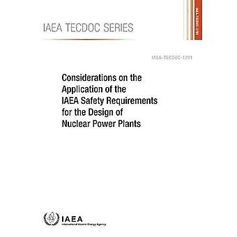 Considerations on the Application of the IAEA Safety Requirements for the� Design of Nuclear Power Plants (IAEA TECDOC Series)