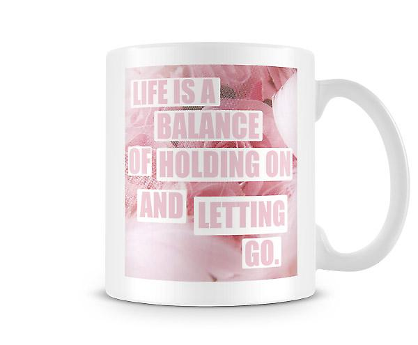 Life Balance Holding On And Letting Go Mug