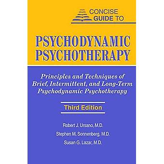 Concise Guide to Psychodynamic Psychotherapy - Principles and Techniqu