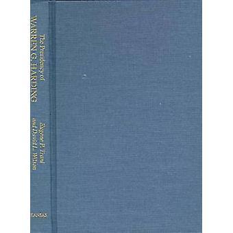 Presidency of Warren G. Harding by Trani & Eugene P.