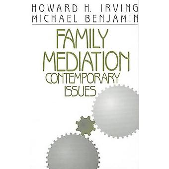 Family Mediation Contemporary Issues by Irving & Howard H.