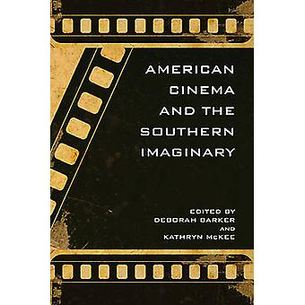 American Cinema and the Southern Imaginary by Barker & Deborah E.