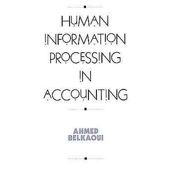 Human Information Processing in Accounting by Belkaoui & Ahmed