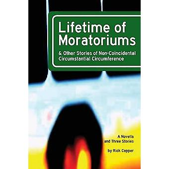 Lifetime of Moratoriums by Copper & Rick