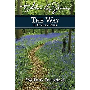 The Way 364 Daily Devotions by Jones & E Stanley