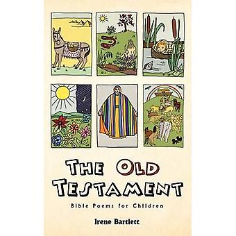 The Old Testament Bible Poems for Children by Bartlett & Irene