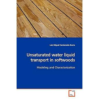 Unsaturated water liquid transport in  softwoods by Candanedo Ibarra & Luis Miguel