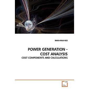 POWER GENERATION  COST ANALYSIS by KSS & RAMA RAJU