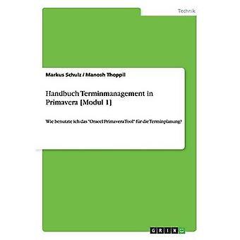 Handbuch Terminmanagement i Primavera Modul 1 af Schulz & Markus