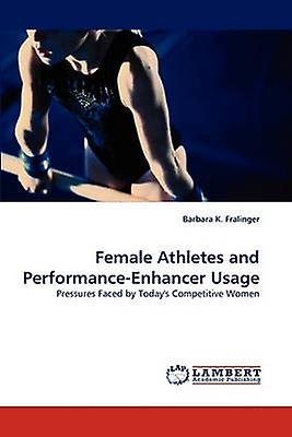 Female Athletes and PerforhommeceEnhancer Usage by Fralinger & Barbara K.