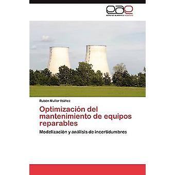 Optimizacin del mantenimiento de equipos reparables by Mullor Ibez Rubn