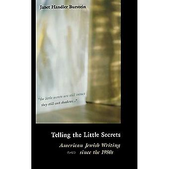 Telling the Little Secrets: American Jewish Writing Since the 1980s