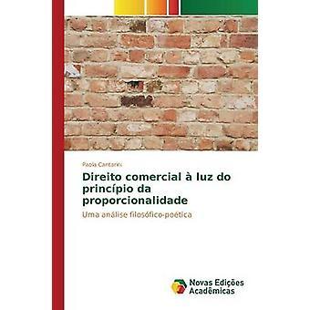 Direito comercial  luz do princpio da proporcionalidade by Cantarini Paola