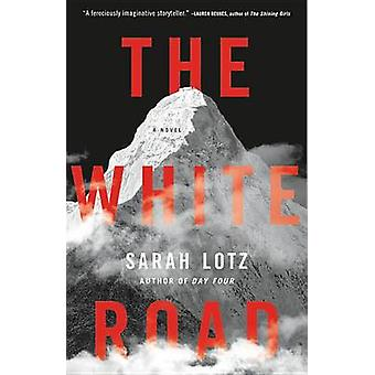 The White Road by Sarah Lotz - 9780316396608 Book