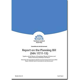 Report on the Planning Bill (NIA 17/11-15) - Fourth Report Session 201